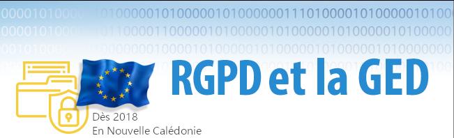 RGPD et la GED en Nouvelle-Calédonie